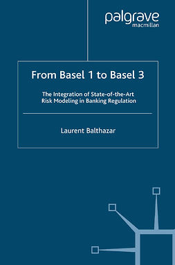 Balthazar, Laurent - From Basel 1 to Basel 3: The Integration of State-of-the-Art Risk Modeling in Banking Regulation, e-bok