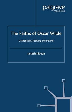 Killeen, Jarlath - The Faiths of Oscar Wilde, ebook