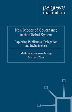 Koenig-Archibugi, Mathias - New Modes of Governance in the Global System, ebook