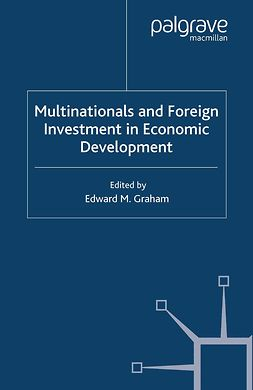 Graham, Edward M. - Multinationals and Foreign Investment in Economic Development, ebook