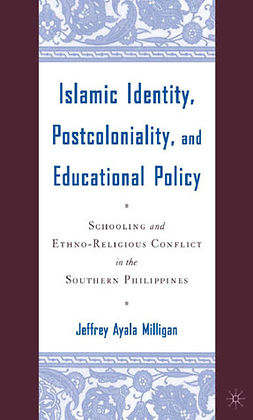 Milligan, Jeffrey Ayala - Islamic Identity, Postcoloniality, and Educational Policy, ebook