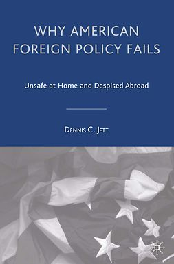 Jett, Dennis C. - Why American Foreign Policy Fails, ebook