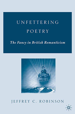 Robinson, Jeffrey C. - Unfettering Poetry, e-kirja