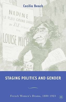 Beach, Cecilia - Staging Politics and Gender, ebook