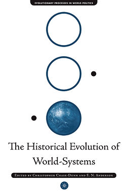Anderson, E. N. - The Historical Evolution of World-Systems, ebook