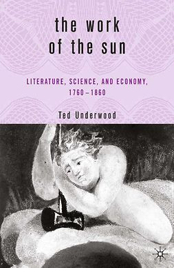 Underwood, Ted - The Work of the Sun, ebook