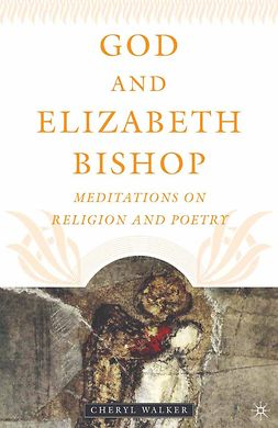 Walker, Cheryl - God and Elizabeth Bishop, e-bok