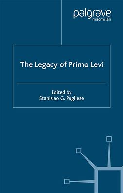 Pugliese, Stanislao G. - The Legacy of Primo Levi, e-kirja