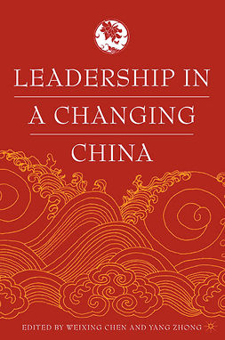 Chen, Weixing - Leadership in a Changing China, e-kirja