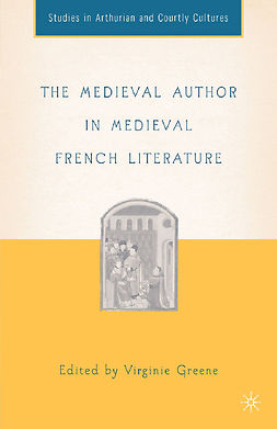 Greene, Virginie - The Medieval Author in Medieval French Literature, ebook
