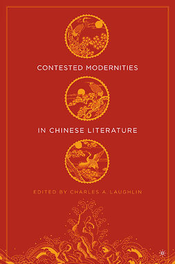 Laughlin, Charles A. - Contested Modernities in Chinese Literature, ebook