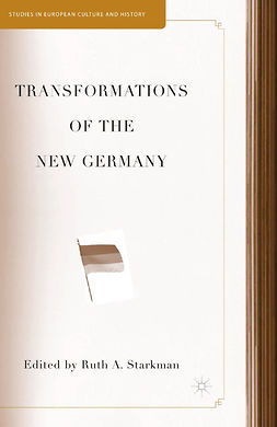 Starkman, Ruth A. - Transformations of the New Germany, e-bok
