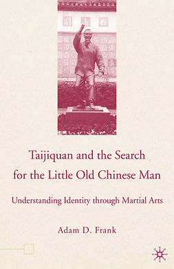 Frank, Adam D. - Taijiquan and The Search for The Little Old Chinese Man, ebook