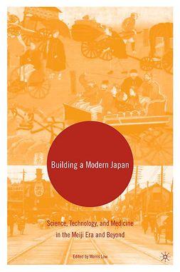 Low, Morris - Building a Modern Japan, ebook
