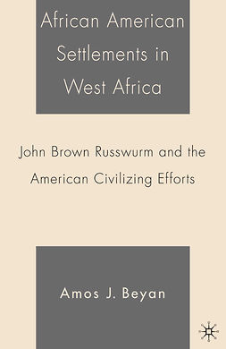 Beyan, Amos J. - African American Settlements in West Africa, ebook