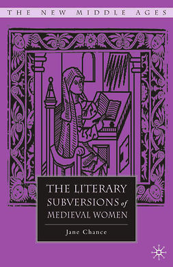 Chance, Jane - The Literary Subversions of Medieval Women, ebook