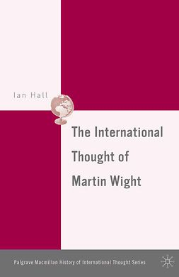 Hall, Ian - The International Thought of Martin Wight, e-bok