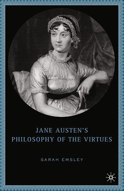 Emsley, Sarah - Jane Austen's Philosophy of the Virtues, ebook