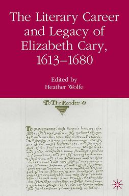 Wolfe, Heather - The Literary Career and Legacy of Elizabeth Cary, 1613–1680, ebook