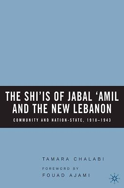 Chalabi, Tamara - The Shi'is of Jabal 'Amil and the New Lebanon, ebook
