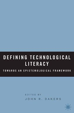 Dakers, John R. - Defining Technological Literacy, ebook