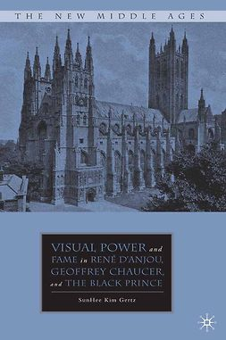 Gertz, SunHee Kim - Visual Power and Fame in René D'Anjou, Geoffrey Chaucer, and the Black Prince, ebook