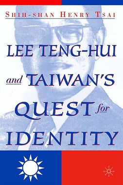 Tsai, Shih-shan Henry - Lee Teng-hui and Taiwan's Quest for Identity, ebook