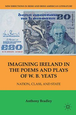 Bradley, Anthony - Imagining Ireland in the Poems and Plays of W. B. Yeats, ebook