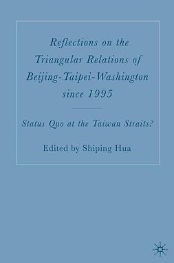Hua, Shiping - Reflections on the Triangular Relations of Beijing-Taipei-Washington Since 1995, ebook