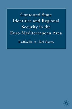 Sarto, Raffaella A. - Contested State Identities and Regional Security in the Euro-Mediterranean Area, ebook