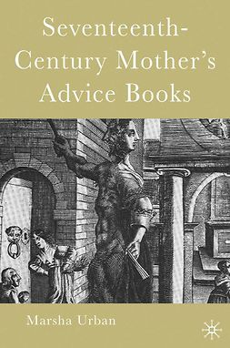 Urban, Marsha - Seventeenth-Century Mother's Advice Books, ebook
