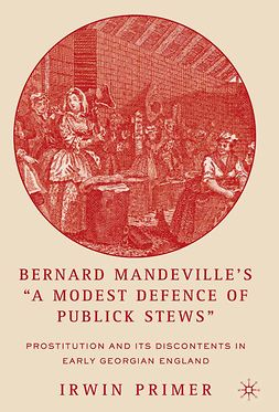 "Primer, Irwin - Bernard Mandeville's ""A Modest Defence of Publick Stews"", ebook"