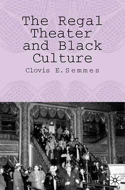 Semmes, Clovis E. - The Regal Theater and Black Culture, ebook