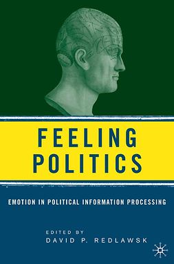 Redlawsk, David P. - Feeling Politics, ebook