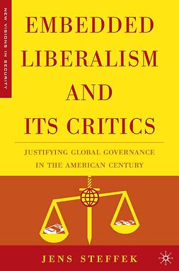 Steffek, Jens - Embedded Liberalism and its Critics, ebook
