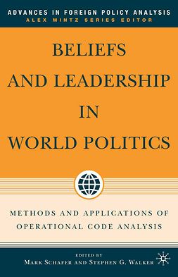 Schafer, Mark - Beliefs and Leadership in World Politics, e-bok