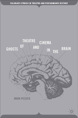 Pizzato, Mark - Ghosts of Theatre and Cinema in the Brain, ebook