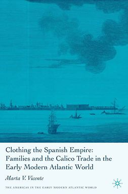 Vicente, Marta V. - Clothing the Spanish Empire, ebook