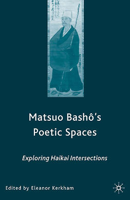 Kerkham, Eleanor - Matsuo Bashō's Poetic Spaces, ebook