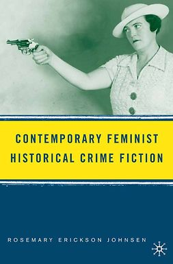 Johnsen, Rosemary Erickson - Contemporary Feminist Historical Crime Fiction, e-kirja