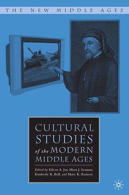 Bell, Kimberly K. - Cultural Studies of the Modern Middle Ages, e-bok