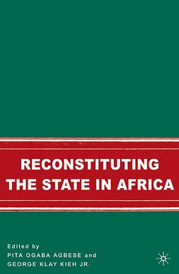 Agbese, Pita Ogaba - Reconstituting the State in Africa, ebook