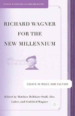 Bribitzer-Stull, Matthew - Richard Wagner for the New Millennium, e-kirja