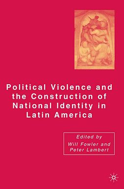 Fowler, Will - Political Violence and the Construction of National Identity in Latin America, ebook