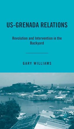 Williams, Gary - US-Grenada Relations, ebook