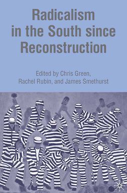 Green, Chris - Radicalism in the South since Reconstruction, ebook
