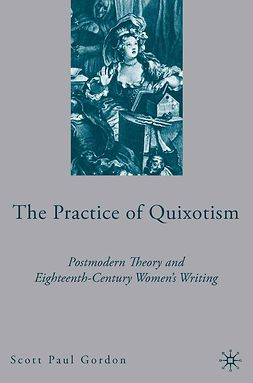 Gordon, Scott Paul - The Practice of Quixotism, ebook