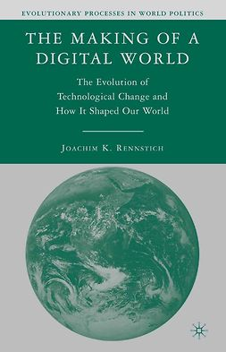 Rennstich, Joachim K. - The Making of a Digital World, ebook