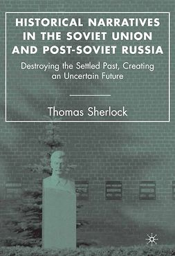 Sherlock, Thomas - Historical Narratives in the Soviet Union and Post-Soviet Russia, e-bok