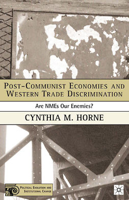 Horne, Cynthia M. - Post-Communist Economies and Western Trade Discrimination: Are NMEs Our Enemies?, ebook